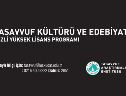 Üsküdar Üniversitesi 2017-2018 Güz Dönemi Tezli Tasavvuf Kültürü ve Edebiyatı Yüksek Lisans Programı