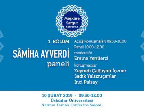 """""""Meşkûre Sargut Hatırasına"""" Programı 1.Bölüm – Sâmiha Ayverdi Paneli"""