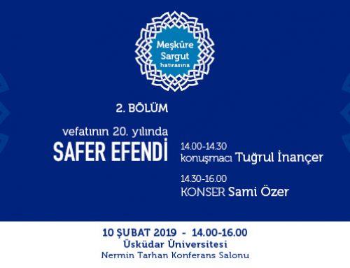 """""""Meşkûre Sargut Hatırasına"""" Programı 2.Bölüm – Vefatının 20. Yılında Safer Efendi"""