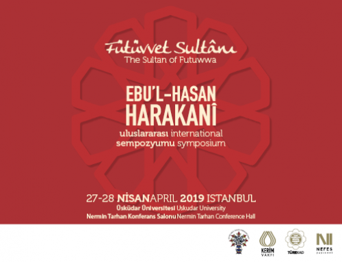 "Uluslararası ""Fütüvvet Sultânı Ebu'l-Hasan Harakanî"" Sempozyumu – TAG (2019)"